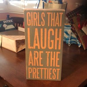 """""""GIRLS THAT LAUGH ARE THE PRETTIEST"""" wood sign"""